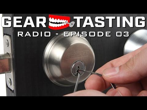 The Benefits of Lock Picking - Gear Tasting Radio 03
