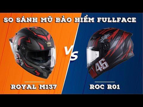 So Sánh Mũ Bảo Hiểm Fullface Cao Cấp ROC R01 vs Royal M137