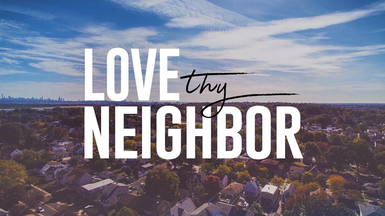 LOVE THY NEIGHBOR: Part 1   Sunday June 28, 2020