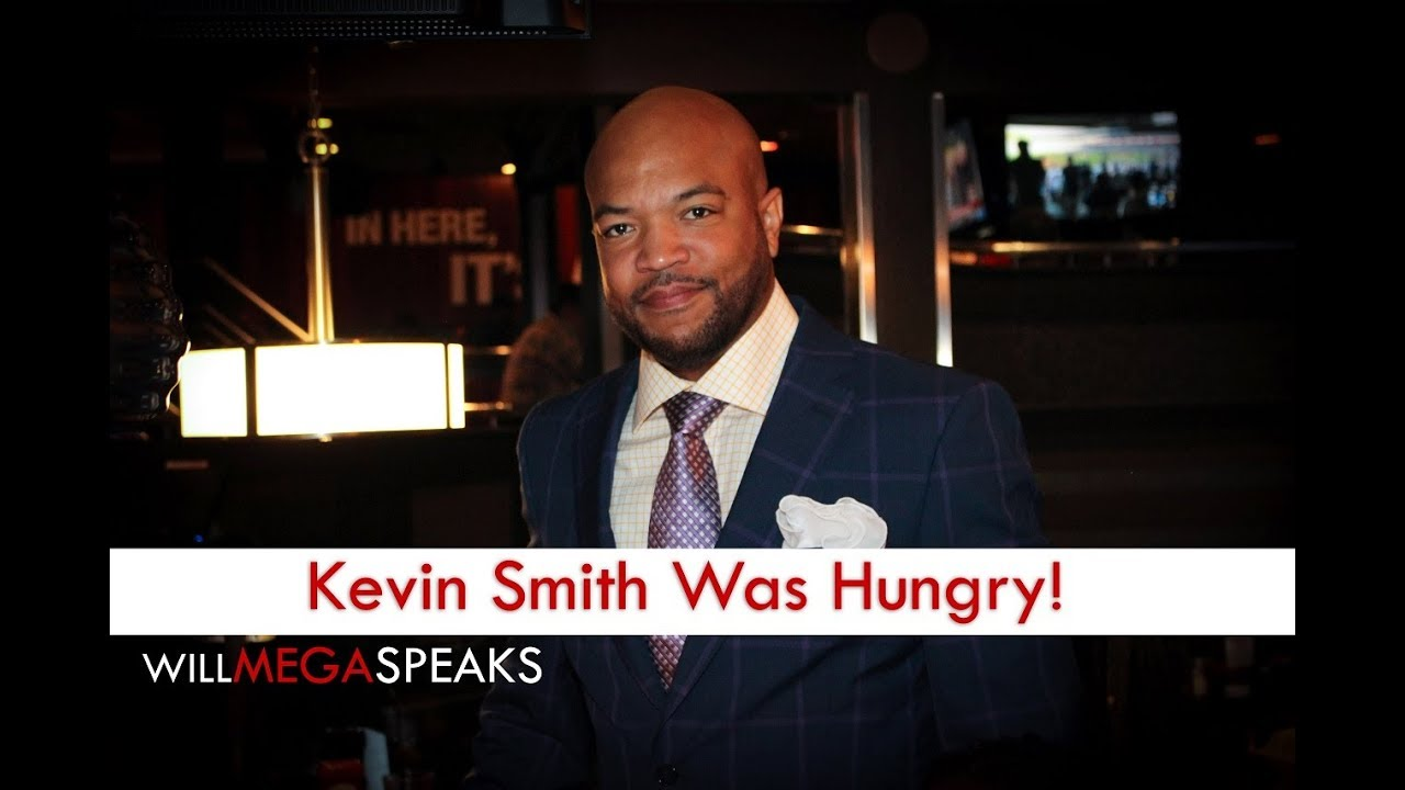Kevin Smith Was Hungry