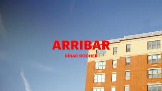 Dídac Rocher | ARRIBAR (videoclip oficial)