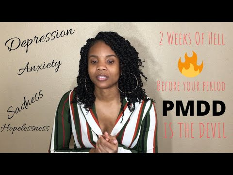 PMDD/PME   2 weeks of HELL before your period ����  living with premenstrual dysphoric disorder