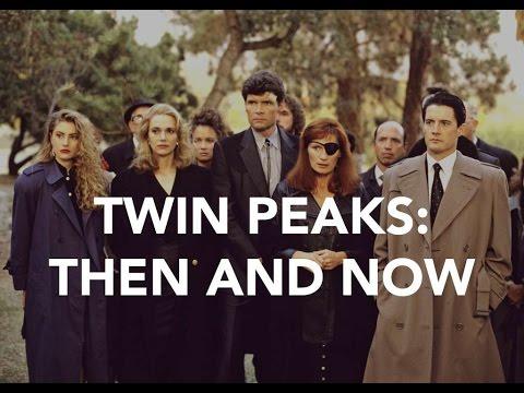 TWIN PEAKS - THEN & NOW