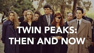 Repeat youtube video TWIN PEAKS - THEN & NOW