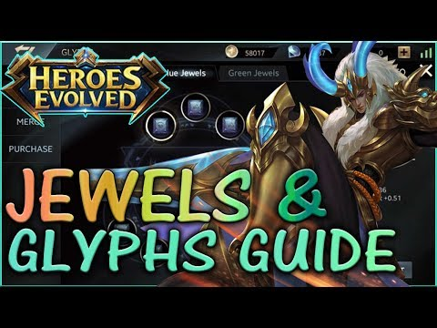 HEROES EVOLVED - GLYPHS & JEWELS GUIDE | HEROES EVOLVED JEWELS TIPS AND STRATEGIES