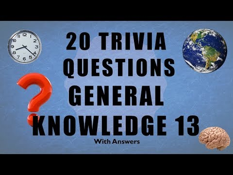 20 Trivia Questions No. 13 (General Knowledge)