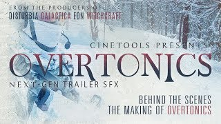 Behind The Scenes - The Making Of OVERTONICS - By Cinetools