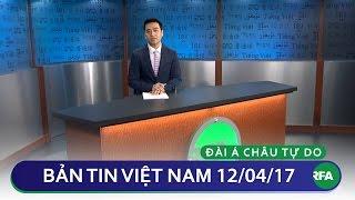 Bản tin Việt Nam 12/04/2017 | RFA Vietnamese News