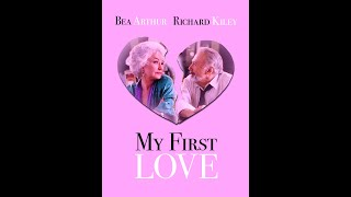 My First Love (1988)  Full Movie  Anne Francis  Bea Arthur  Richard Herd  Joan Van Ark