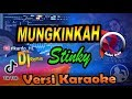 Dj Mungkinkah Kitakan Selalu Bersama Remix Stinky Karaoke Tanpa Vocal  Mp3 - Mp4 Download