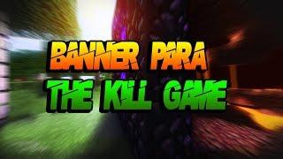 Banner Para The Kill Gamer #1