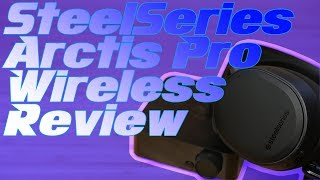 SteelSeries Arctis Pro Wireless Headset Review: Best in Class?