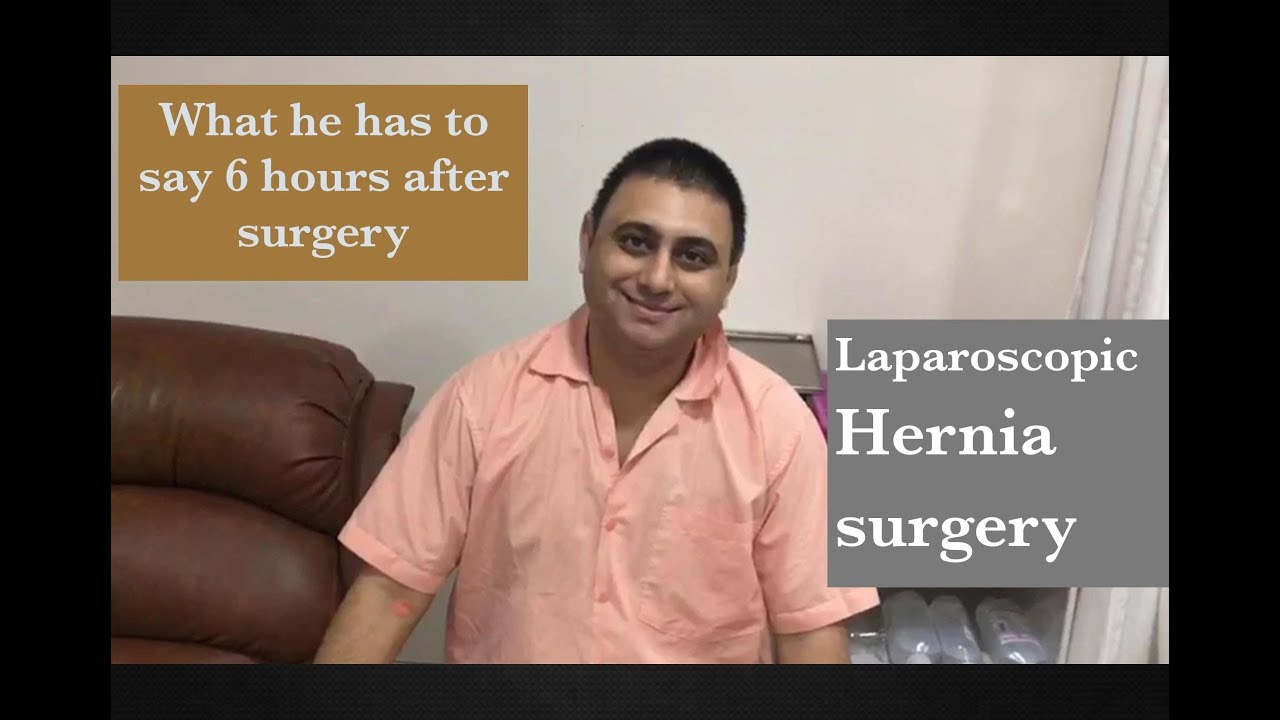 Laparoscopic Hernia Surgery: Patient review 24 hrs after surgery