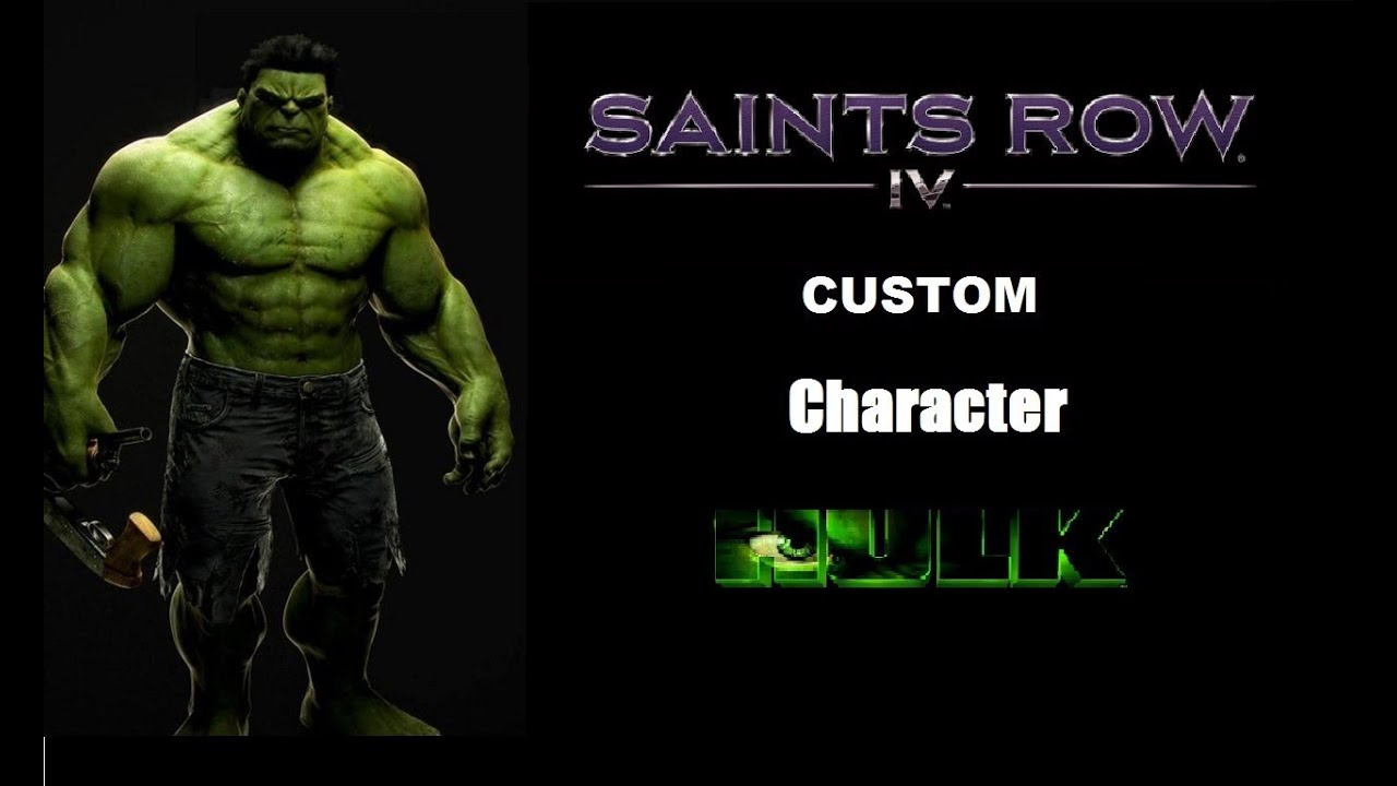 Saints Row 4 Custom character Play as the incredible HULK ...