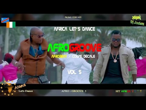 COUPE DECALE / AFROGROOVE VIDEO Mix vol 5 - DJ JUDEX ft Shado Chris, Arafat, Beynaud, BB Philip