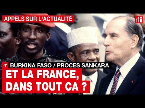 Burkina Faso - Procès Sankara : et la France dans tout ça ? • RFI