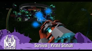 StarMade | Survival | Episode 4 | Pirate Station