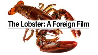 The Lobster: A Foreign Film