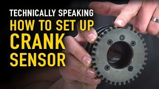 How to Set Up Your Crank Trigger Sensor - Technically Speaking