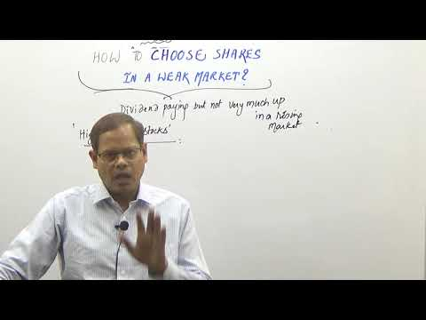 HOW TO CHOOSE SHARES IN A WEAK MARKET