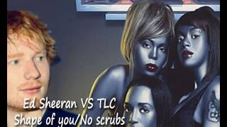 Ed Sheeran VS TLC - Shape of you / No Scrubs Mashup