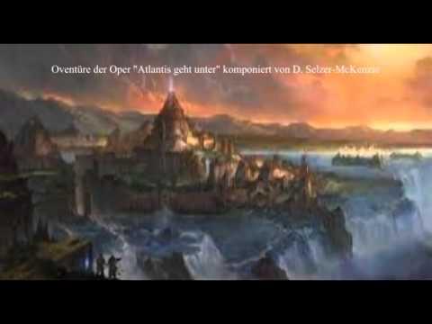 Atlantis Geht Unter – Oper komponiert von D. Selzer-McKenzie