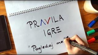 Смотреть клип Pravila Igre - Pogledaj Me