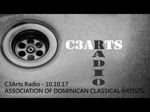 C3Arts Radio  - 10.10.17 - ASSOCIATION OF DOMINICAN CLASSICAL ARTISTS