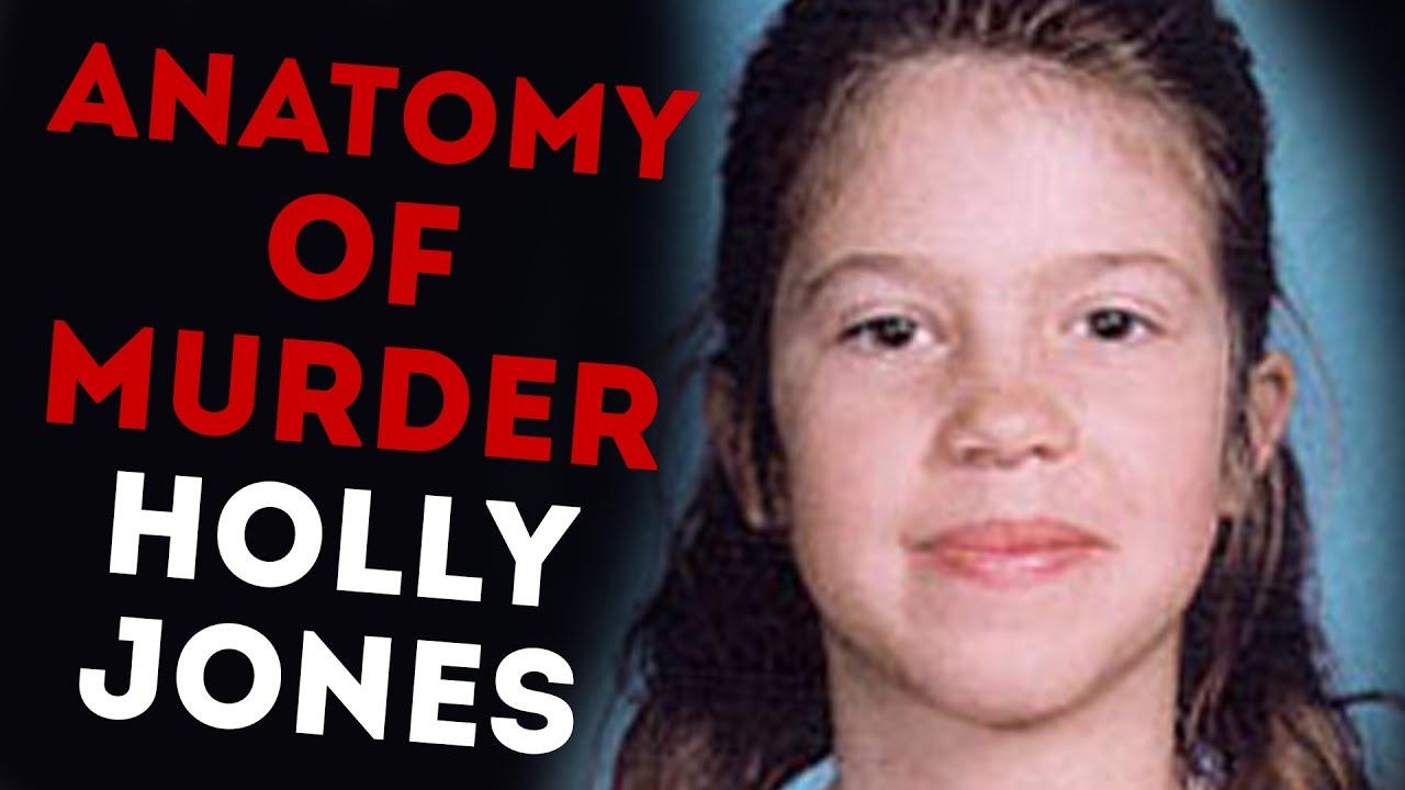 The Sad Story Of Holly Jones Anatomy Of Murder 19 Youtube