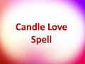 How to cast Candle Love Spell – Most effective and used by many spell casters