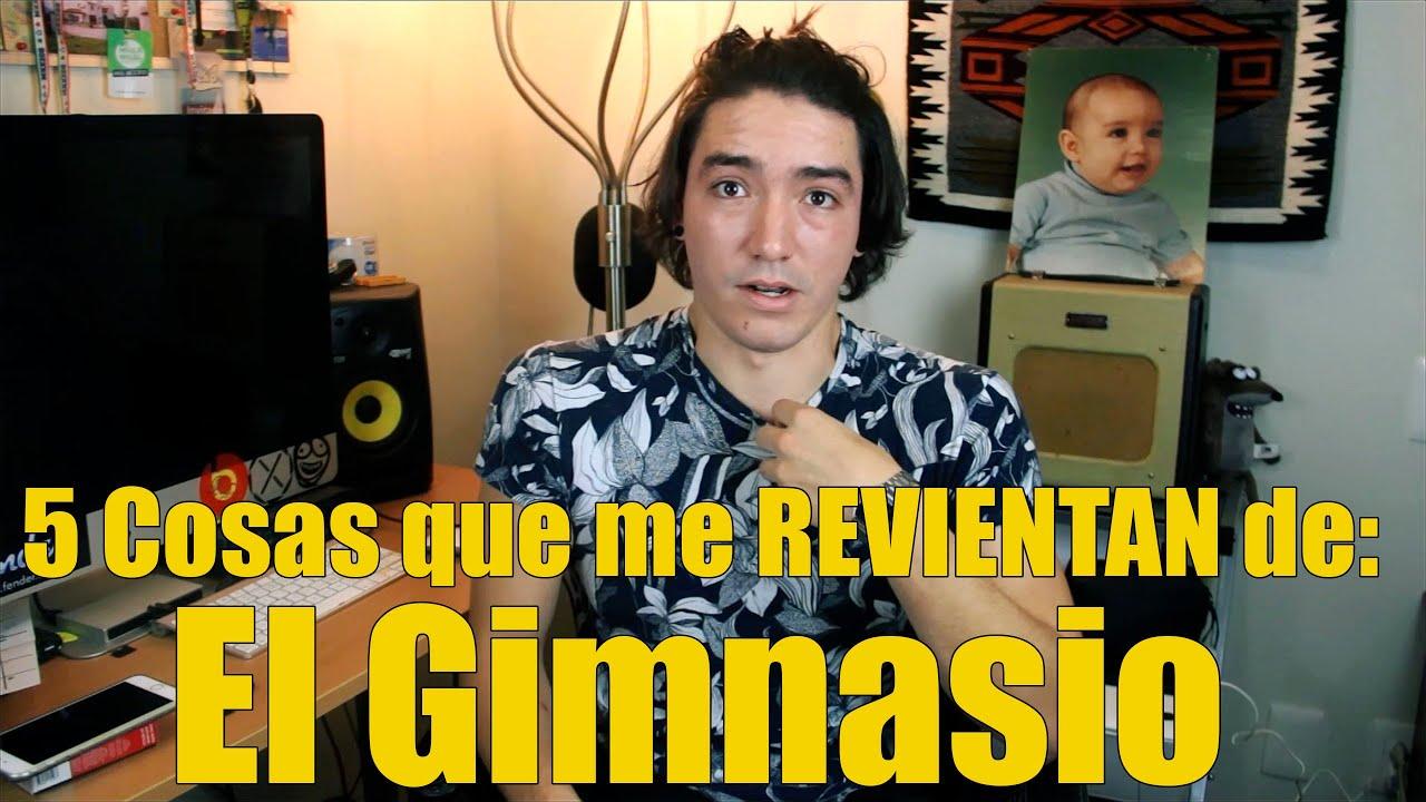 5 cosas que me revientan de el gimnasio youtube for El gimnasio