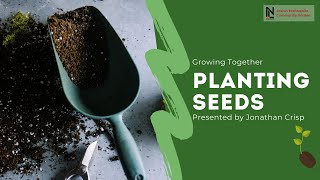 Growing Together | Planting Seeds