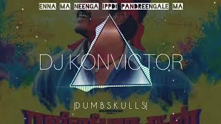 Ennama ippdi pandreengale ma-Remix|Rajini Murugan|DJ KONVICTOR