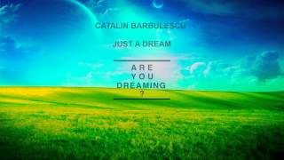 Catalin Barbulescu - Just A Dream (Bonus Track 2)