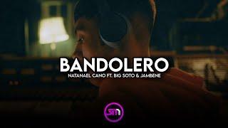 Bandolero - Natanael Cano Ft. Big Soto & Jambene