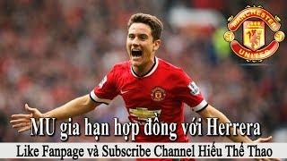 Tin bóng đá | Chuyển nhượng 2017 | 15/11/2017 : Manchester United gia hạn với Herrera nhắm Forsberg