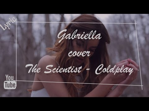 GABRIELLA - Coldplay - The Scientist (Cover) Lyric