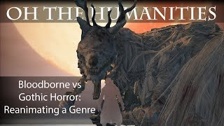 OTH: Bloodborne vs. Gothic Horror — Reanimating a Genre