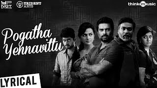 Vikram Vedha Songs | Pogatha Yennavittu Song with Lyrics | R.Madhavan, Vijay Sethupathi | Sam C.S