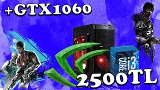 2500TL Kaby Lake+GTX1060 Oyun Bilgisayarı Toplama Rehberi
