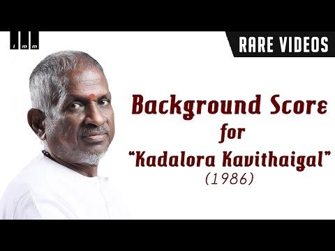 When ilaiyaraaja scored BGM for Kadalora Kavithaigal | Exclusive video