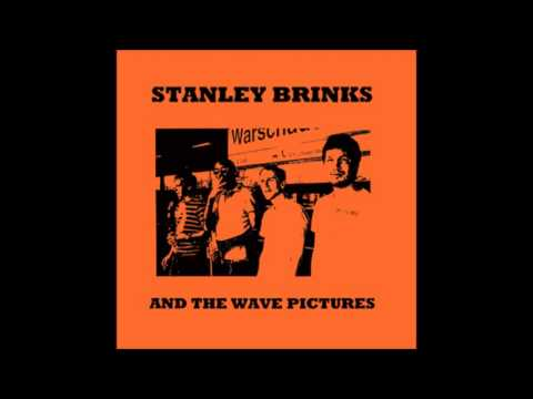 Stanley Brinks and the Wave Pictures - Things ain't what they used to be