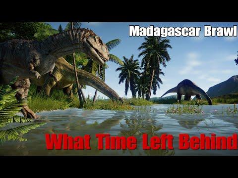 Madagascar Brawl / What Time Left Behind / Jurassic World Evolution Documentary  