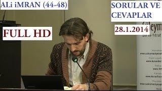 ALi iMRAN (44-48) SORU & CEVAP (28.01.2014)