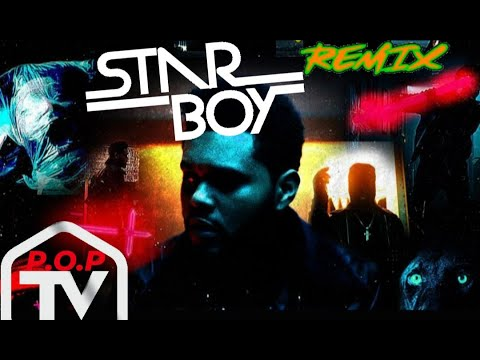 The Weeknd - Starboy (Remix) ft. P.O.P, DJ Paulie...