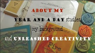 About my Year and a Day studies, my background and unleashed creativity