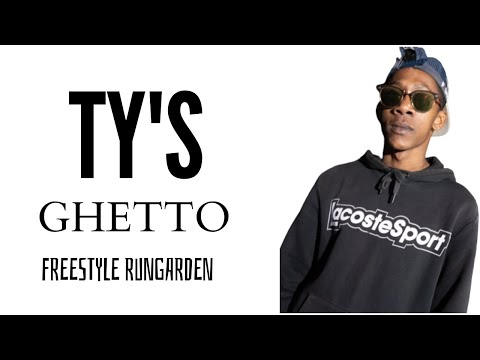 "TY'S | RG Freestyle ""Ghetto"" [RUNGARDEN.RE]"