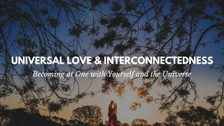 Universal Love and Interconnectedness