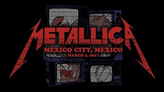 Metallica: Live in Mexico City, Mexico - March 3, 2017