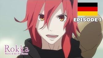 Rokka - Braves of the Six Flowers - - Folge 1 (Deutsch)